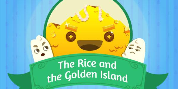 eStory - The rice and the golden island - MorningMobi.com