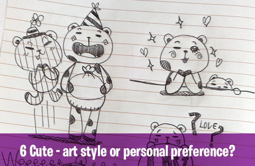 6 Cute - art style or personal preference
